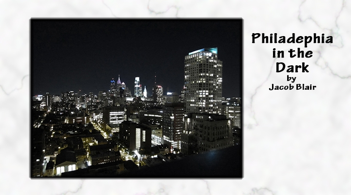 Philadelphia in the Dark by Jacob Blair